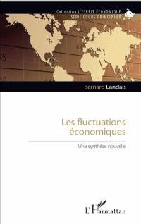 Les fluctuations économiques : une synthèse nouvelle
