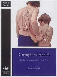 Cartophotographies : de l'art conceptuel au land art