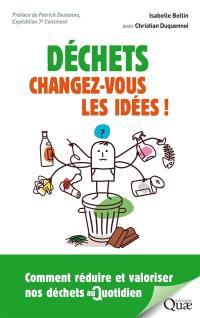 Déchets, changez-vous les idées !
