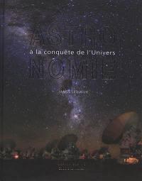 Astronomie, à la conquête de l'Univers
