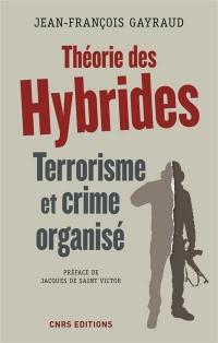 Théorie des hybrides : terrorisme et crime organisé