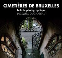 Cimetières de Bruxelles : balade photographique