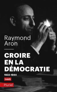 Croire en la démocratie : 1933-1944