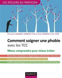 Comment soigner une phobie avec les TCC