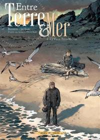 Entre terre & mer. Volume 2, Le vieux Terre-Neuva