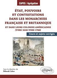 Etat, pouvoirs et contestations dans les monarchies française et britannique
