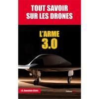 Tout savoir sur les drones : l'arme 3.0
