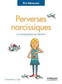Perverses narcissiques : la manipulation au féminin