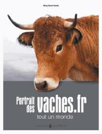 Portrait des vaches.fr : tout un monde