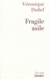 Fragile asile
