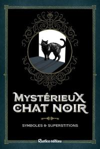 Mystérieux chat noir : symboles & superstitions