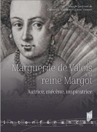 De Marguerite de Valois à la reine Margot