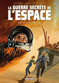 La guerre secrète de l'espace. Volume 2, 1961, Gagarine