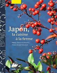 Japon, la cuisine à la ferme