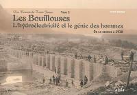 Les Bouillouses, De la genèse à 1910