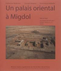 Tell el-Herr : les niveaux de la fin du Ve et du IVe siècle av. J.-C.. Volume 1, Un palais oriental à Migdol