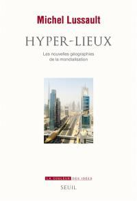 Hyper-lieux : les nouvelles géographies politiques de la mondialisation