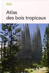 Atlas des bois tropicaux : caractéristiques technologiques et utilisations