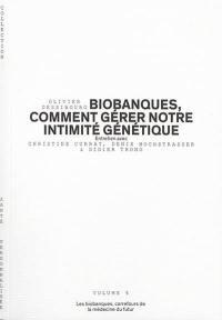 Biobanques, comment gérer notre intimité génétique