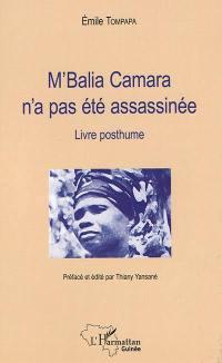 M'Balia Camara n'a pas été assassinée