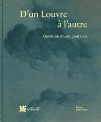 D'un Louvre à l'autre : ouvrir un musée pour tous : exposition, Abu Dhabi, Louvre-Abu Dhabi, novembre 2017