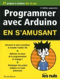 Programmer avec Arduino en s'amusant pour les nuls