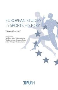 European studies in sports history. n° 10, Worker's sport organizations