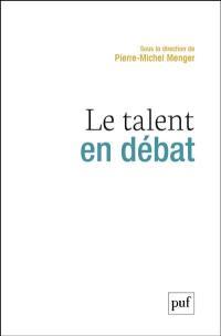 Le talent en débat
