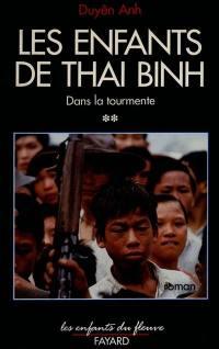 Les Enfants de Thai Binh. Volume 2, Dans la tourmente