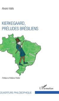 Kierkegaard, préludes brésiliens