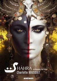 Les masques d'Azr'Khila. Volume 1, Shâhra