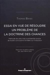 Essai en vue de résoudre un problème de la doctrine des chances