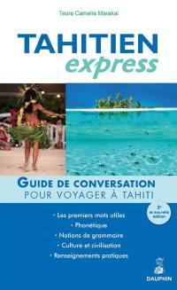 Tahitien express : guide de conversation pour voyager à Tahiti