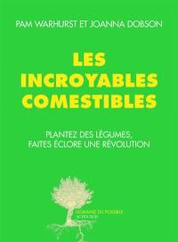 Les Incroyables Comestibles : plantez des légumes, faites éclore une révolution