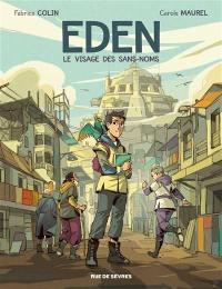 Eden. Volume 1, Le visage des sans-noms