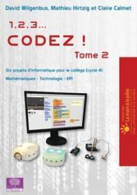 1, 2, 3... codez !. Volume 2, Six projets d'informatique pour le collège (cycle 4) : mathématiques, technologie, EPI