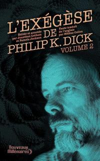 L'exégèse de Philip K. Dick. Volume 2