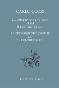 La principessa filosofa o sia Il controveleno = La princesse philosophe ou Le contrepoison