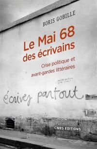 Le mai 68 des écrivains : crise politique et avant-gardes littéraires