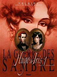 La guerre des Sambre, Hugo & Iris. Volume 1, Le mariage d'Hugo : printemps 1830