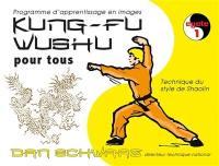 Kung-fu wushu pour tous. Volume 1, Cycle 1