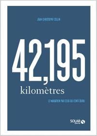 42,195 kilomètres : le marathon par ceux qui l'ont couru