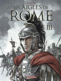 Les aigles de Rome. Volume 3, Les aigles de Rome