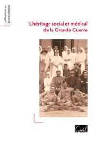 L'héritage social et médical de la Grande Guerre