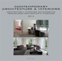 Architecture & intérieurs contemporains : annuaire 2014 = Contemporary architecture & interiors : yearbook 2014 = Hedendaagse architectuur & interieurs : jaarboek 2014