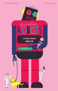 Génération robots : le rêve devient réalité