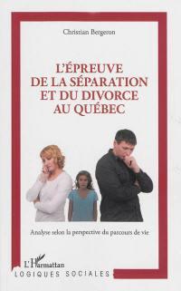 L'épreuve de la séparation et du divorce au Québec : analyse selon la perspective du parcours de vie
