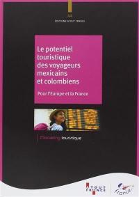 Le potentiel touristique des voyageurs mexicains et colombiens : pour l'Europe et la France