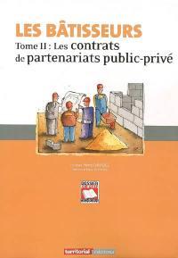 Les bâtisseurs. Volume 2, Les contrats des partenariats public-privé