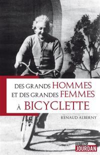 Des grands hommes et des grandes femmes à bicyclette